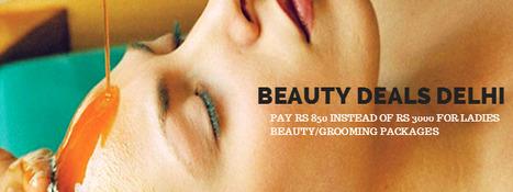 Beauty Deals Delhi   Free Coupon Deals Near by your city   Scoop.it