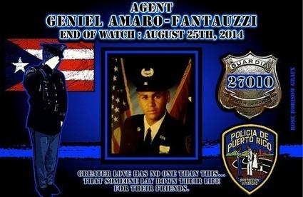 Puerto Rico, USA - In Memoriam - Agent Geniel Amaro-Fantauzzi | Law Enforcement Today | Criminal Justice in America | Scoop.it