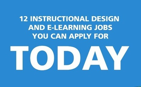 12 Interesting Instructional Design and E-learning Jobs You Can Apply For Today | E-learning Job Postings | Scoop.it