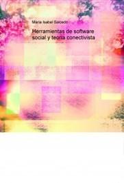 Herramientas de software social y teoria conectivista - Maria Isabel Salcedo - marysal | Topic de proba | Scoop.it
