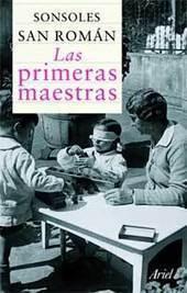 Las primeras maestras: Los orígenes del proceso de feminización docente en España. Sonsoles San Román | Educadores innovadores y aulas con memoria | Scoop.it