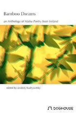 DUBLIN DUCHESS: Bamboo Dreams: An Anthology of Haiku Poetry from Ireland ed. Anatoly Kudryavitsky | The Irish Literary Times | Scoop.it
