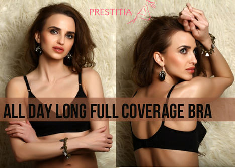 Prestitia - Full Coverage Bra | Shopping Online in india padded Bra and panty | Scoop.it