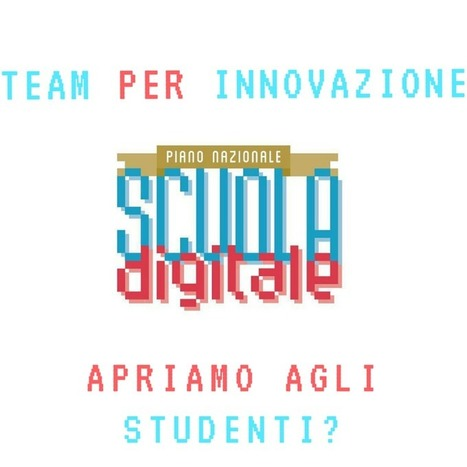 Team Digitale: e se includessimo anche gli studenti? | Lim | Scoop.it