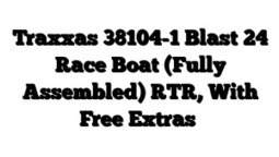 "Traxxas 38104-1 Blast 24"" Race Boat (Fully Assembled) RTR, With Free Extras 