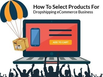 How To Select Products For Dropshipping eCommerce Business | Digital Marketing, SEO, Social Media | Scoop.it