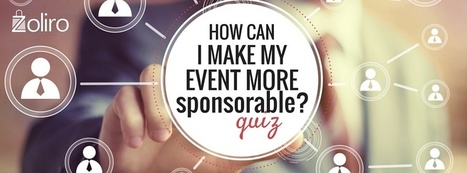 How can I make my event more sponsorable? Quick self quiz! | Startups,  Entrepreneurs, Angel Investors | Scoop.it