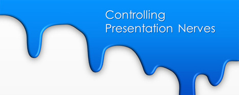 Techniques to Control Presentation Nerves | presenting | Scoop.it