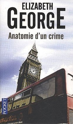 Anatomie d'un crime, Elizabeth George (traduit par Dominique Wattwiller) - Blog de critiques de livres sur Critique-moi !   Romans policiers   Scoop.it