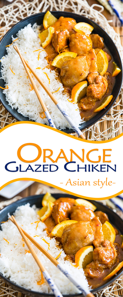 Asian Style Orange Glazed Chicken | Passion for Cooking | Scoop.it