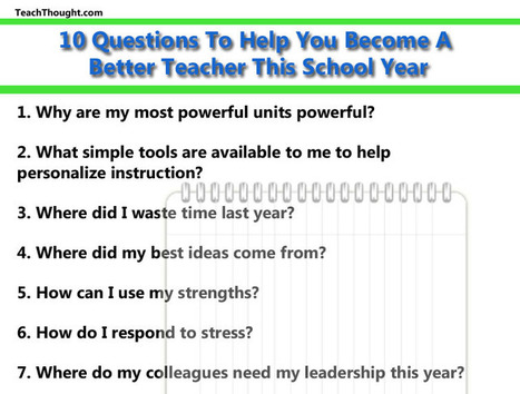 10 Questions To Help You Become A Better Teacher This School Year | Educational Discourse | Scoop.it