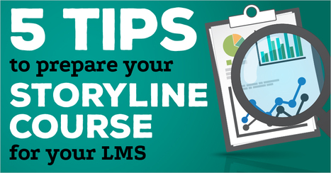 5 Tips to Prepare Your Storyline Course for Your LMS - eLearning Brothers | All Things eLearning | Scoop.it