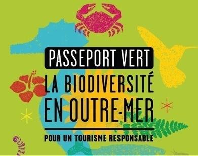 Création d'un « passeport vert » de la biodiversité ultra-marine | Tourisme vert | Scoop.it