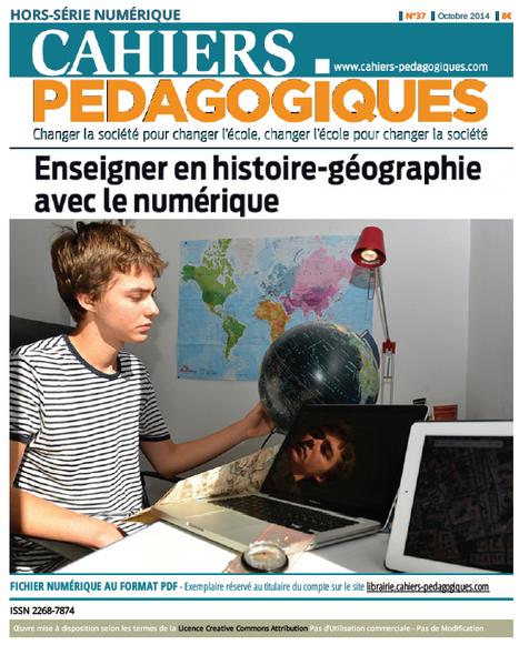 Enseigner en histoire-géographie avec le numérique - Cahiers pédagogiques | Des outils pour une pratique des TICE | Scoop.it