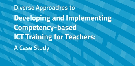 Developing and Implimenting Competency-based ICT Training for Teachers | Learning Technology News | Scoop.it