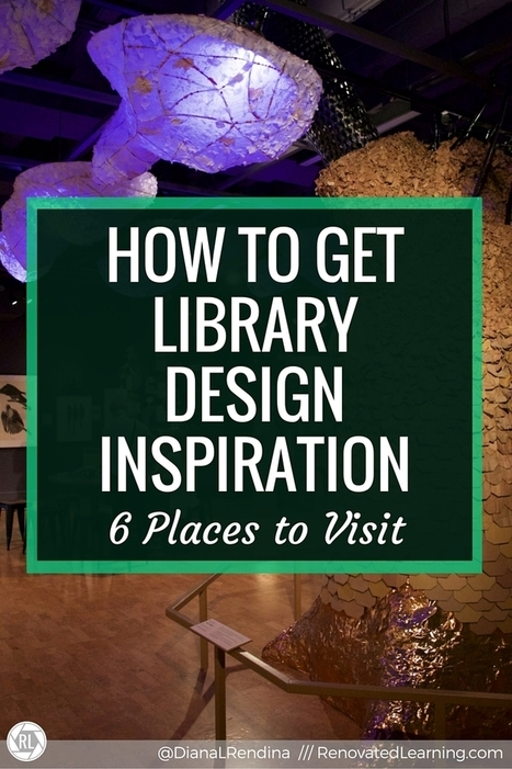 How to Get Library Design Inspiration: 6 Places to Visit | Libraries In the Middle | Scoop.it