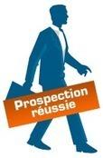 Prospection commerciale | Objectifs Vendeurs | Réussir sa prospection | Scoop.it