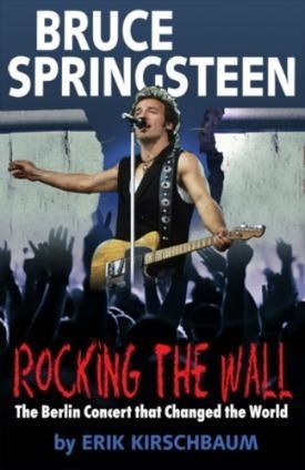 Bruce Springsteen a-t-il fait tomber le mur de Berlin ?  - le blog Bruce Springsteen   Bruce Springsteen   Scoop.it