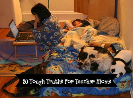 20 Tough Truths About Being a Teacher Mom - Brilliant or Insane | ParentingOnline | Scoop.it