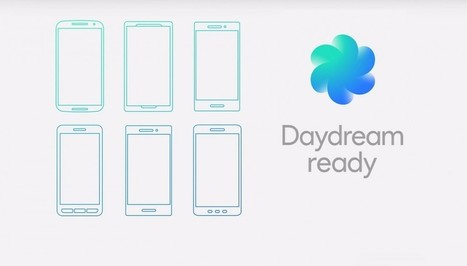 Existing Phones Unlikely to Qualify as 'Daydream Ready', Says Google, VR Fans Should Wait to Upgrade | 4D Pipeline - trends & breaking news in Visualization, Virtual Reality, Augmented Reality, 3D, Mobile, and CAD. | Scoop.it