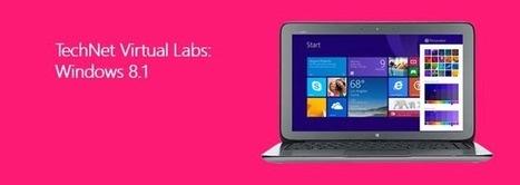 VT Technology Blog: TechNet Virtual Labs for Windows 8.1 | VT Technology Blog | Scoop.it