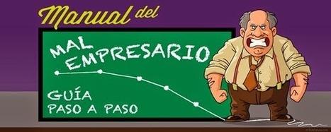 #Pymes Manual del Mal Empresario: Guía paso a paso.   Bussines Improvement and Social media   Scoop.it