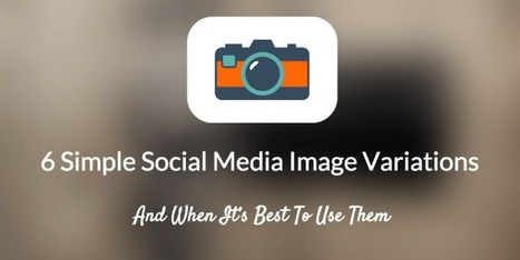Six Simple Social Media Image Variations | Artdictive Habits : Sustainable Lifestyle | Scoop.it