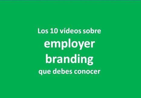 Los 10 vídeos sobre employer branding que debes conocer   Branding360_es   Scoop.it