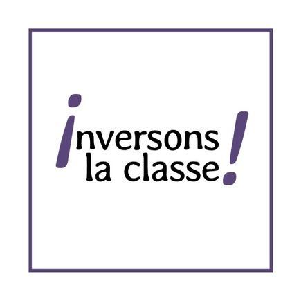 Classe Inversée : Conseils et bonnes pratiques | l'ecole web 2.0 - APPRENDRE AUTREMENT | Scoop.it