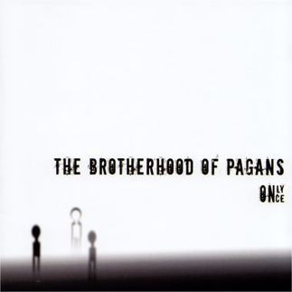 Strobelight Records Webshop | The Brotherhood Of Pagans - Only Once (CD) | Gothic Rock - Deathrock - Post Punk - Minimal | The brotherhood of Pagans | Scoop.it