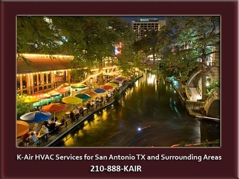 K-AirHVAC - Air Conditioning & Heating Repair Professionals - San Antonio | Air Conditioning Repair Paradise Valley | Scoop.it