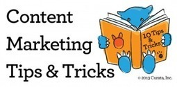 Content Marketing Tips: 10 Tips and Tricks for Creating Content | Everything Marketing You Can Think Of | Scoop.it