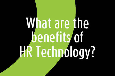 Ask the panel: What are the benefits of HR Technology? | Global Recruitment trends | Scoop.it