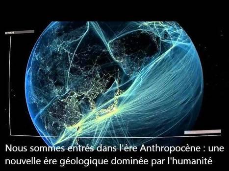 Bienvenue dans l'Anthropocène ! | La communication des ong et associations | Scoop.it