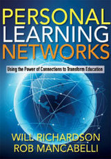 Book Review: Personal Learning Networks by Will Richardson and Rob Mancabelli - Personal Knowledge Management for Academia & Librarians | Learning Organizations | Scoop.it