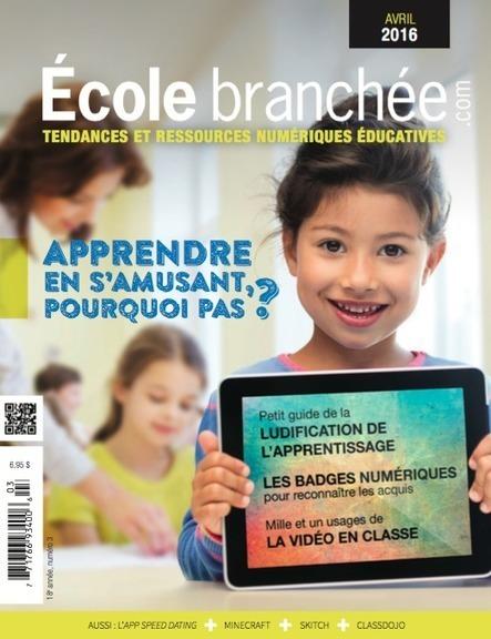 Un beau nouveau numéro de l'École branchée ! | Enseignement Québec | Scoop.it