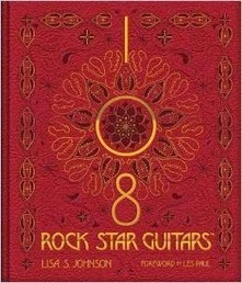 Book Review: 108 Rock Star Guitars | Write A Music Review | Music News | Scoop.it