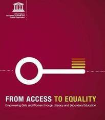 From Access to Equality: Empowering Girls and Women through Literacy and Secondary Education | UNESCO | EuroMed gender equality news | Scoop.it