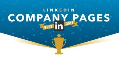 Announcing the Best LinkedIn Company Pages of 2013 ... | Social Selling | Scoop.it