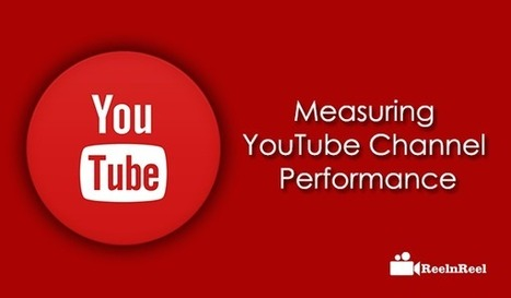 How to Measure YouTube Channel Performance in 5 Minutes a Day | Social Video Marketing | Scoop.it