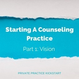 Starting a counseling practice Part 1: Getting honest with yourself | Mental Health | Scoop.it
