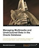 Managing Multimedia and Unstructured Data in the Oracle Database - Free eBook Share | Oracle Databases | Scoop.it