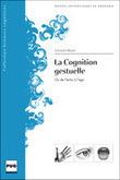 Gérard Olivier, La Cognition gestuelle. Ou de l'écho à l'égo | Cognition sociale | Scoop.it