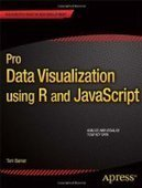 Pro Data Visualization using R and JavaScript - Free eBook Share | Data games | Scoop.it