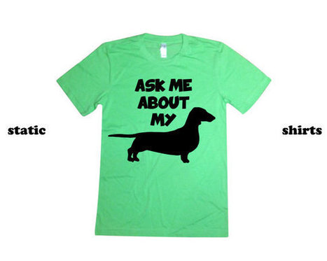 Dachshund Shirt   Ask Me About My Weiner Dog Tshirt   Doxie Shirt   T-Shirt   Scoop.it