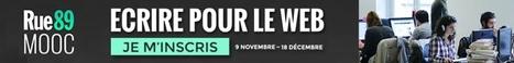 MOOC @Rue89 « Ecrire pour le web » - 4 semaines de cours gratuits... #MathieuDeslandes | Presse Design et Emploi Dévt Durable | Scoop.it