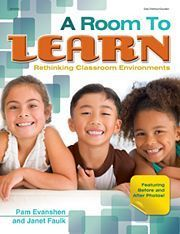 A Room to Learn By Pam Evanshen, Janet Faulk | classroom design | Scoop.it