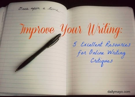 Improve Your Writing: 5 Excellent Resources for Online Writing Critiques | Success For Writers: Work Hard & Make It Happen | Scoop.it