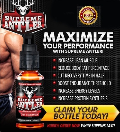 Superior Antler Review – Boost Endurance And Become Ripped! | Supreme Formula To Build Stronger Muscle Mass | Scoop.it