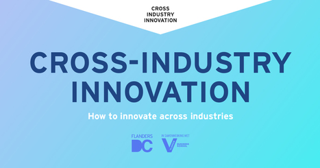 Cross-Industry Innovation | Innovatie | Scoop.it